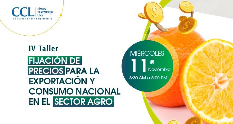 IV TALLER FIJACIÓN DE PRECIOS PARA LA EXPORTACIÓN Y CONSUMO NACIONAL EN EL SECTOR AGRO 2020