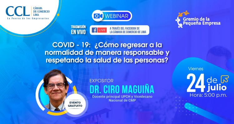 Webinar COVID -19 :¿Cómo regresar a la normalidad de manera responsable y respetando la salud de las personas?