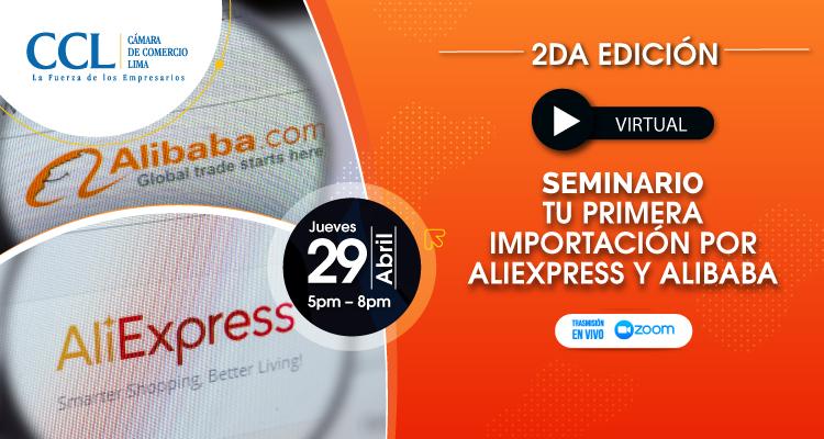 2DA EDICIÓN – SEMINARIO: TU PRIMERA IMPORTACIÓN POR ALIEXPRESS Y ALIBABA 2021