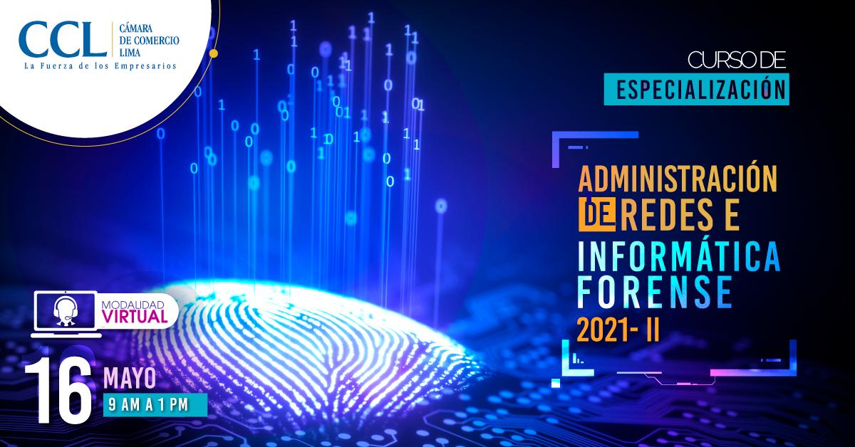 CURSO DE ESPECIALIZACIÓN EN ADMINISTRACIÓN DE REDES E INFORMÁTICA FORENSE 2021-II
