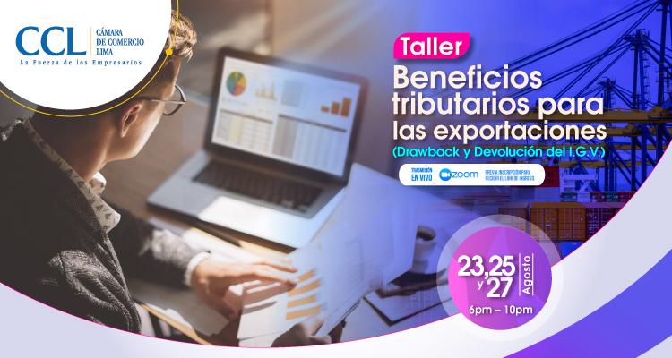 Taller beneficios tributarios para las exportaciones (Drawback y Devolución del IGV) – Agosto 2021