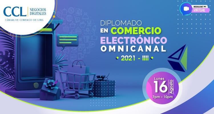 DIPLOMADO EN COMERCIO ELECTRÓNICO OMNICANAL 2021-III