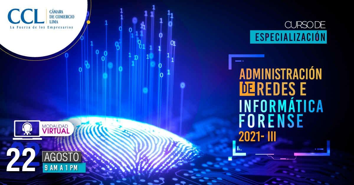 CURSO DE ESPECIALIZACIÓN EN ADMINISTRACIÓN DE REDES E INFORMÁTICA FORENSE 2021-III